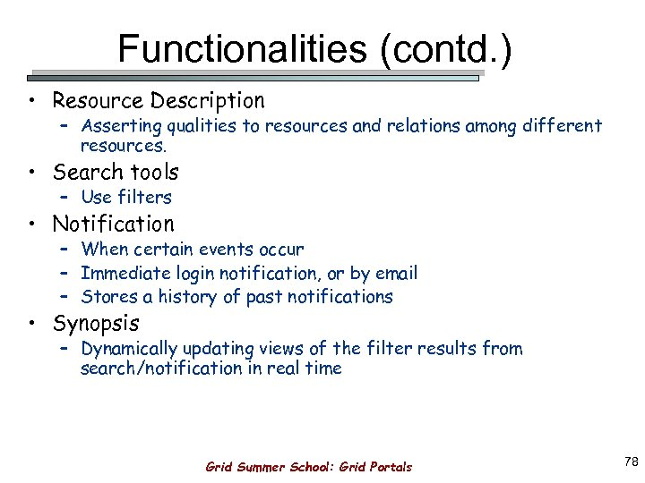 Functionalities (contd. ) • Resource Description – Asserting qualities to resources and relations among