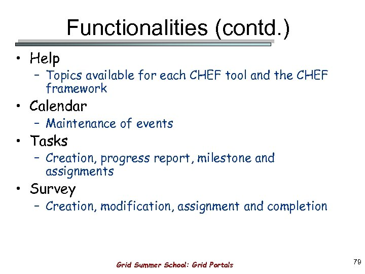 Functionalities (contd. ) • Help – Topics available for each CHEF tool and the