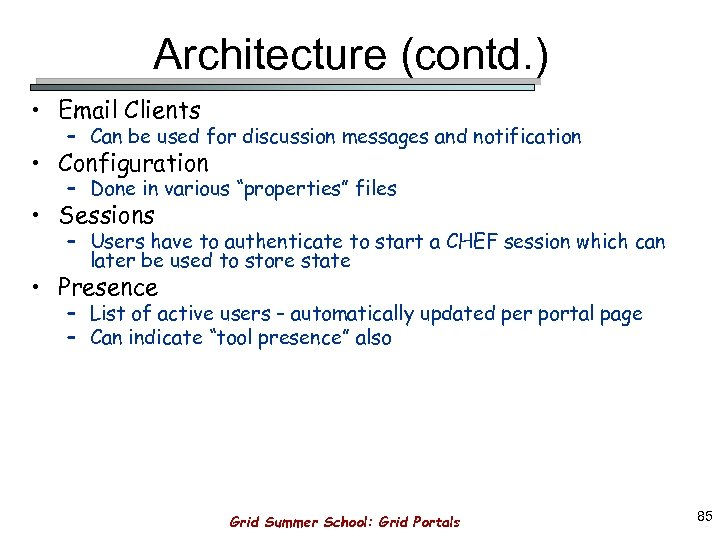 Architecture (contd. ) • Email Clients – Can be used for discussion messages and