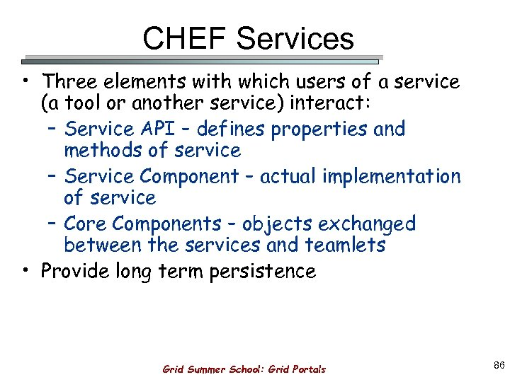 CHEF Services • Three elements with which users of a service (a tool or
