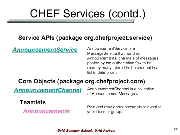 CHEF Services (contd. ) Service APIs (package org. chefproject. service) Announcement. Service is a