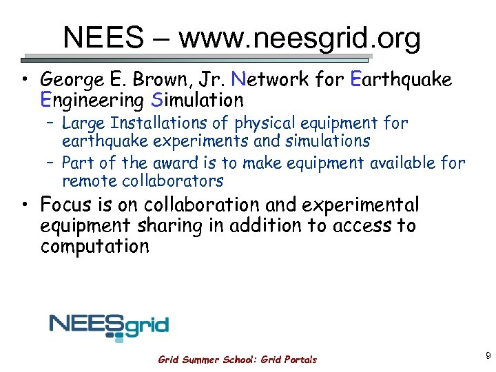 NEES – www. neesgrid. org • George E. Brown, Jr. Network for Earthquake Engineering