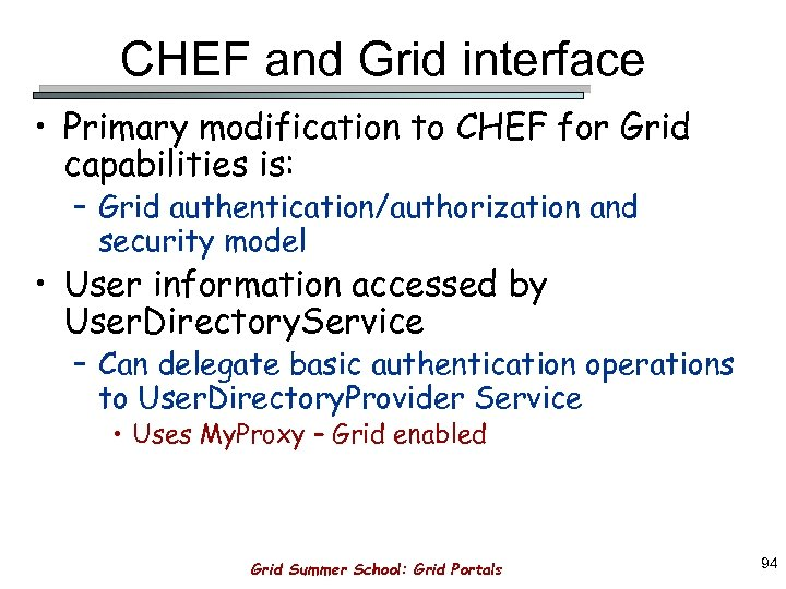 CHEF and Grid interface • Primary modification to CHEF for Grid capabilities is: –