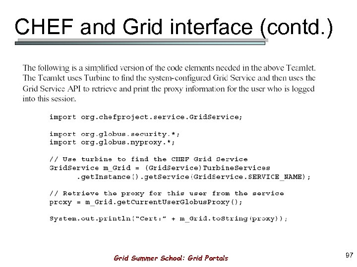 CHEF and Grid interface (contd. ) Grid Summer School: Grid Portals 97