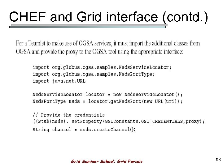 CHEF and Grid interface (contd. ) Grid Summer School: Grid Portals 98