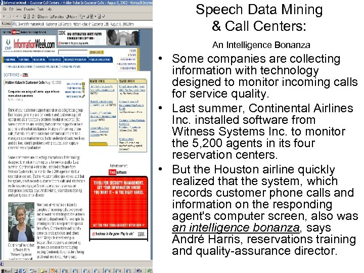 Speech Data Mining & Call Centers: An Intelligence Bonanza • Some companies are collecting
