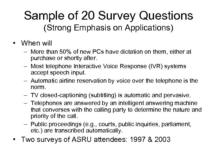 Sample of 20 Survey Questions (Strong Emphasis on Applications) • When will – More