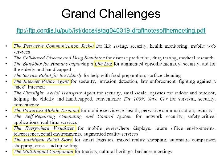 Grand Challenges ftp: //ftp. cordis. lu/pub/ist/docs/istag 040319 -draftnotesofthemeeting. pdf