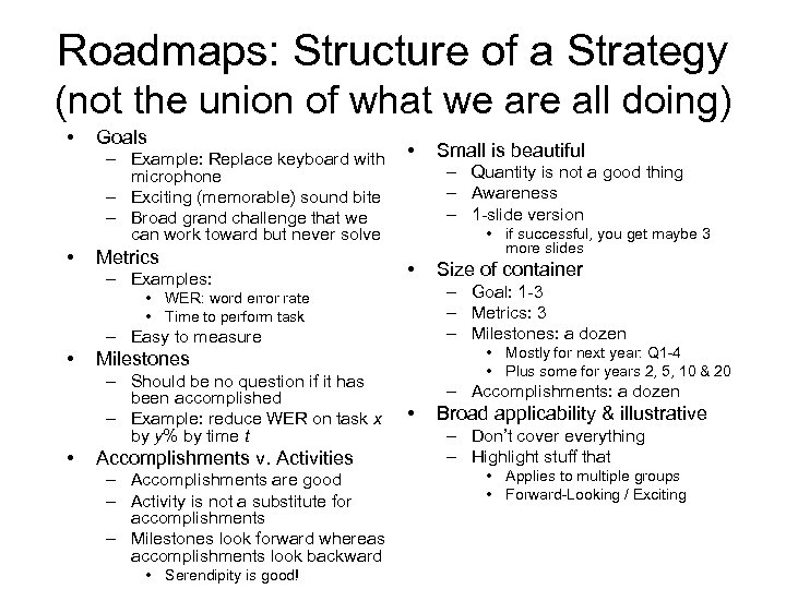 Roadmaps: Structure of a Strategy (not the union of what we are all doing)