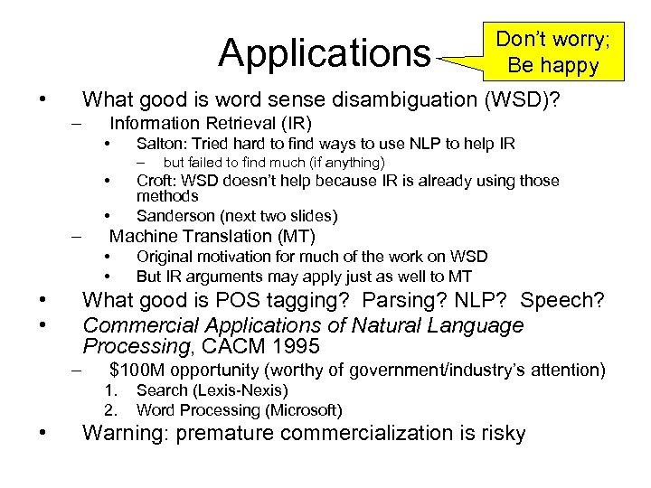 Applications • What good is word sense disambiguation (WSD)? – Information Retrieval (IR) •