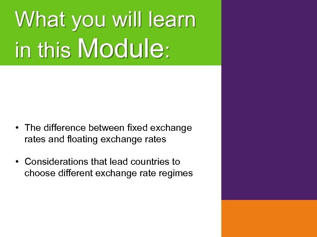 What you will learn in this Module: • The difference between fixed exchange rates