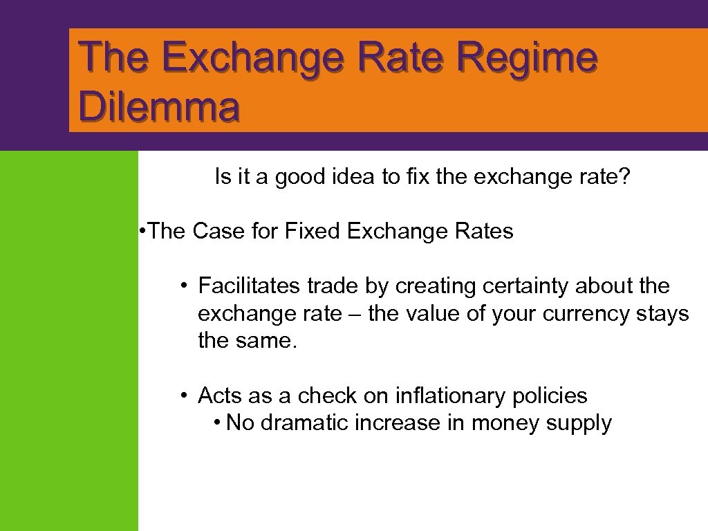 The Exchange Rate Regime Dilemma Is it a good idea to fix the exchange