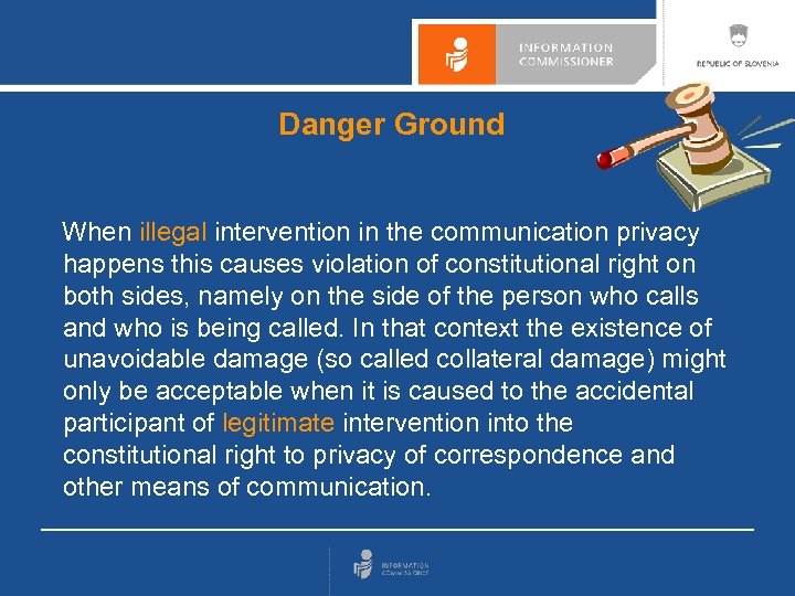 Danger Ground When illegal intervention in the communication privacy happens this causes violation of