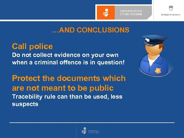 …AND CONCLUSIONS Call police Do not collect evidence on your own when a criminal