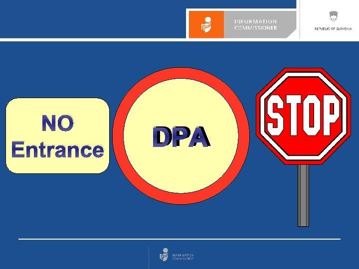 NO Entrance DPA