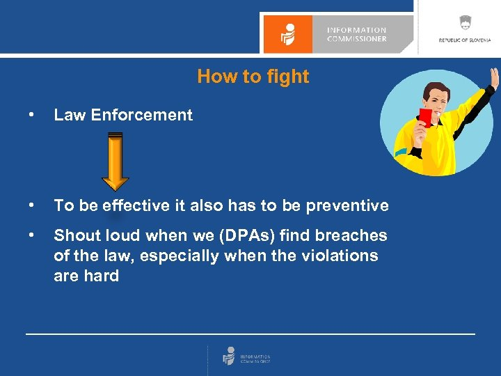 How to fight • Law Enforcement • To be effective it also has to