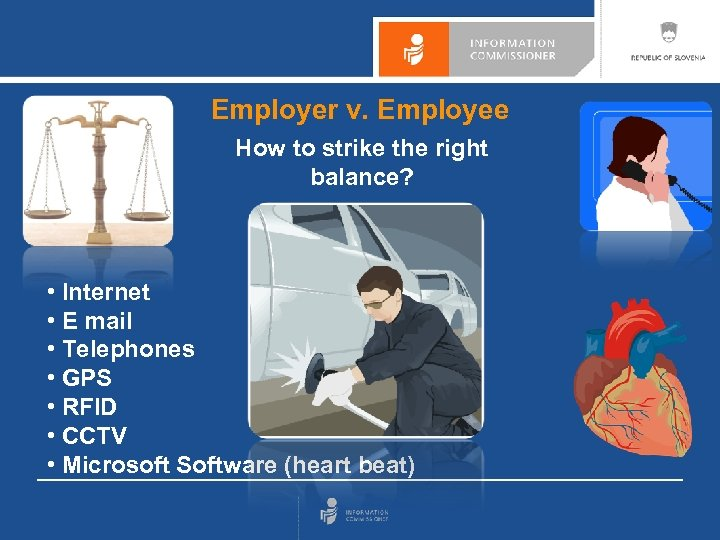 Employer v. Employee How to strike the right balance? • Internet • E mail