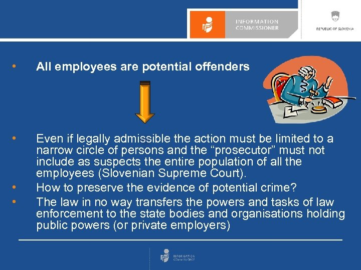 • All employees are potential offenders • Even if legally admissible the action