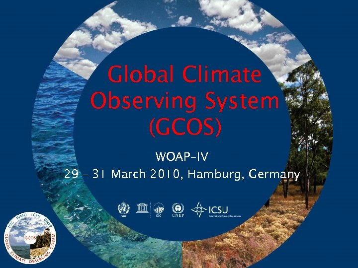 Global Climate Observing System (GCOS) WOAP-IV 29 – 31 March 2010, Hamburg, Germany