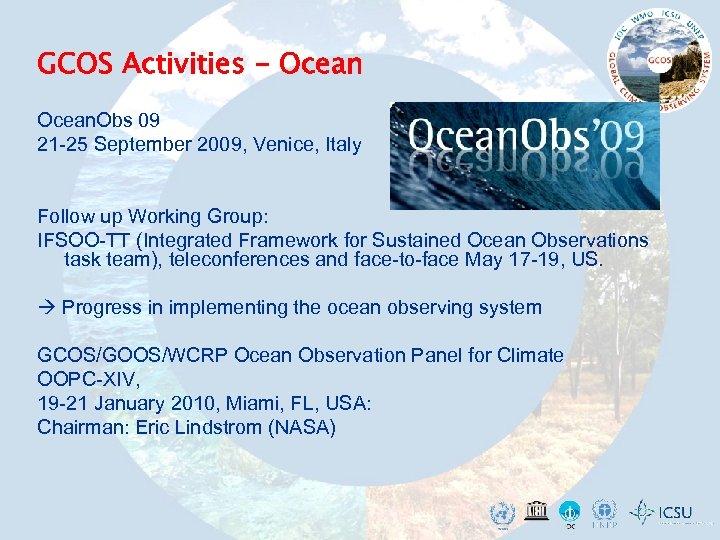 GCOS Activities - Ocean. Obs 09 21 -25 September 2009, Venice, Italy Follow up