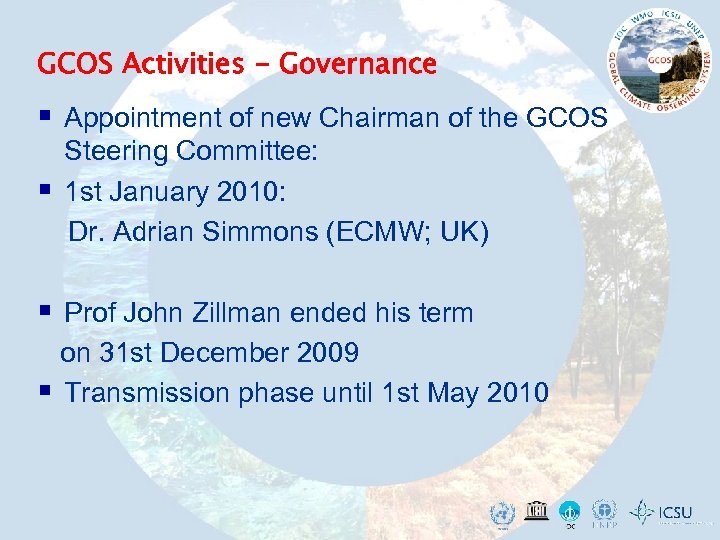 GCOS Activities - Governance § Appointment of new Chairman of the GCOS § Steering