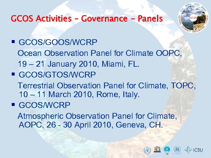 GCOS Activities – Governance - Panels § GCOS/GOOS/WCRP Ocean Observation Panel for Climate OOPC,