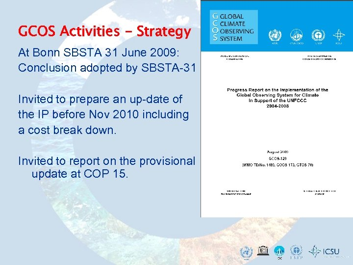 GCOS Activities - Strategy At Bonn SBSTA 31 June 2009: Conclusion adopted by SBSTA-31