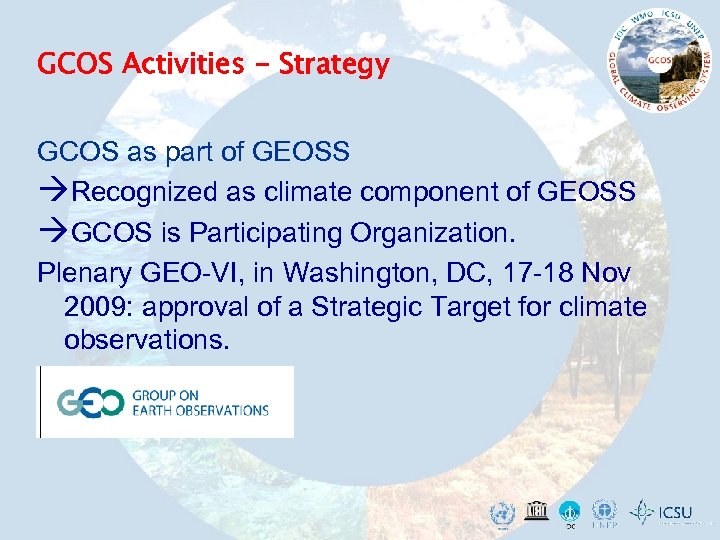 GCOS Activities - Strategy GCOS as part of GEOSS Recognized as climate component of