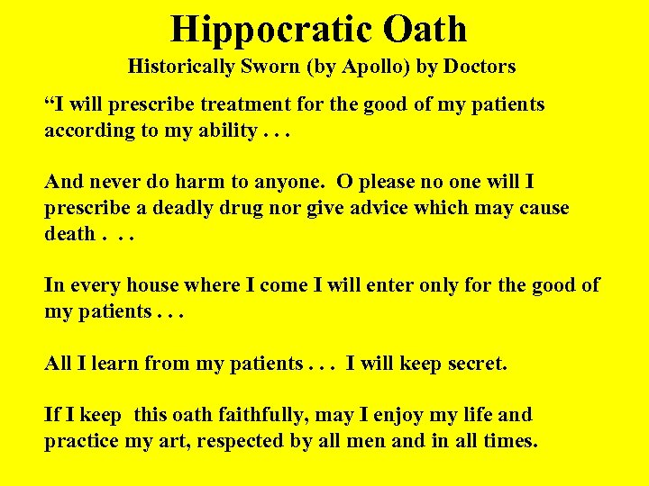 """Hippocratic Oath Historically Sworn (by Apollo) by Doctors """"I will prescribe treatment for the"""