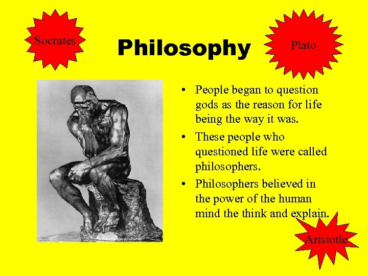 Socrates Philosophy Plato • People began to question gods as the reason for life