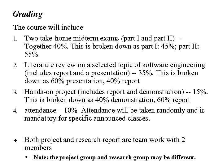Grading The course will include 1. Two take-home midterm exams (part I and part