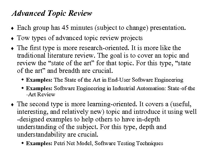 Advanced Topic Review ¨ ¨ ¨ Each group has 45 minutes (subject to change)