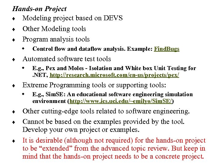 Hands-on Project ¨ Modeling project based on DEVS ¨ Other Modeling tools ¨ Program