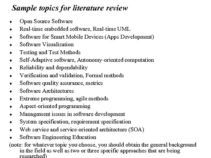 Sample topics for literature review Open Source Software ¨ Real-time embedded software, Real-time UML