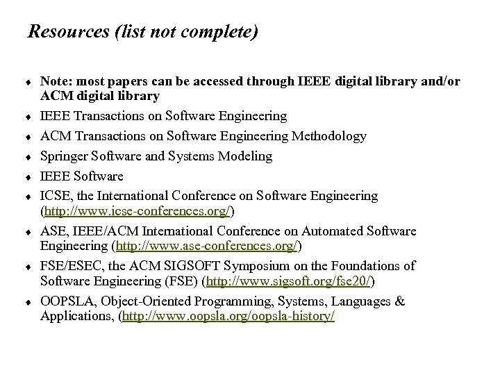 Resources (list not complete) ¨ ¨ ¨ ¨ ¨ Note: most papers can be