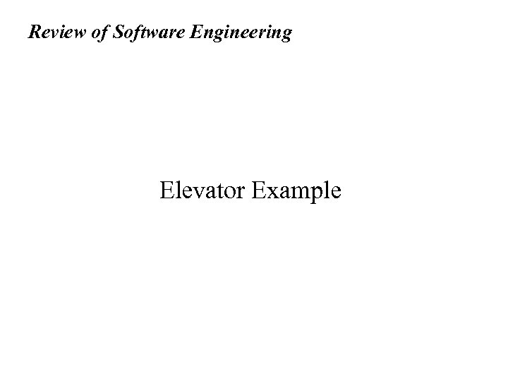 Review of Software Engineering Elevator Example