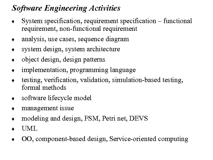 Software Engineering Activities ¨ ¨ ¨ System specification, requirement specification – functional requirement, non-functional