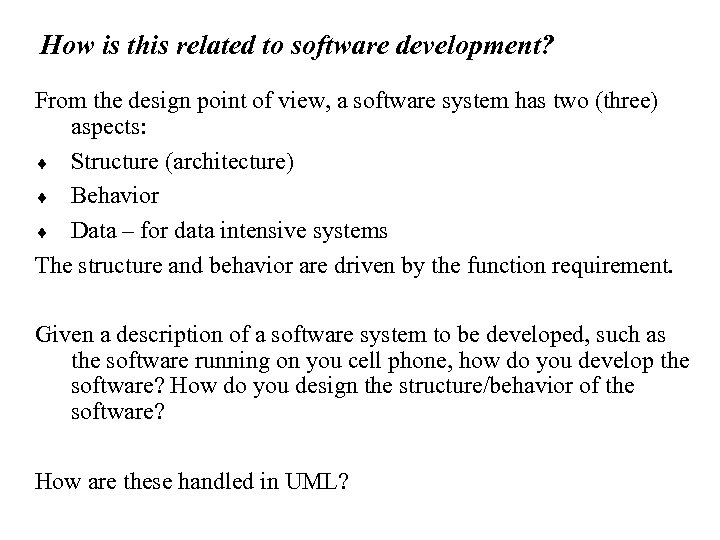 How is this related to software development? From the design point of view, a