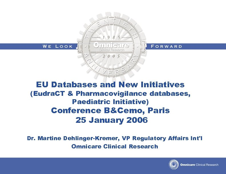 EU Databases and New Initiatives (Eudra. CT & Pharmacovigilance databases, Paediatric Initiative) Conference B&Cemo,