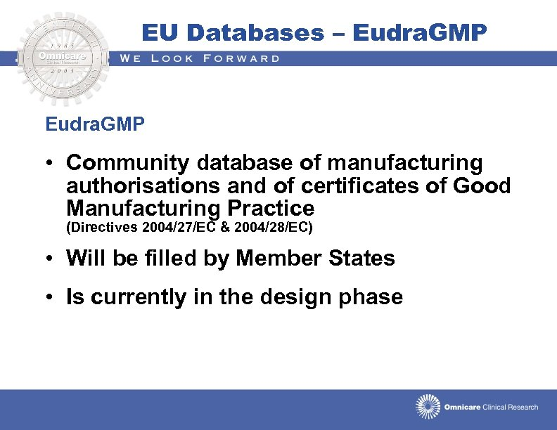 EU Databases – Eudra. GMP • Community database of manufacturing authorisations and of certificates