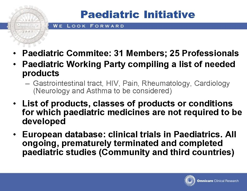 Paediatric Initiative • Paediatric Commitee: 31 Members; 25 Professionals • Paediatric Working Party compiling
