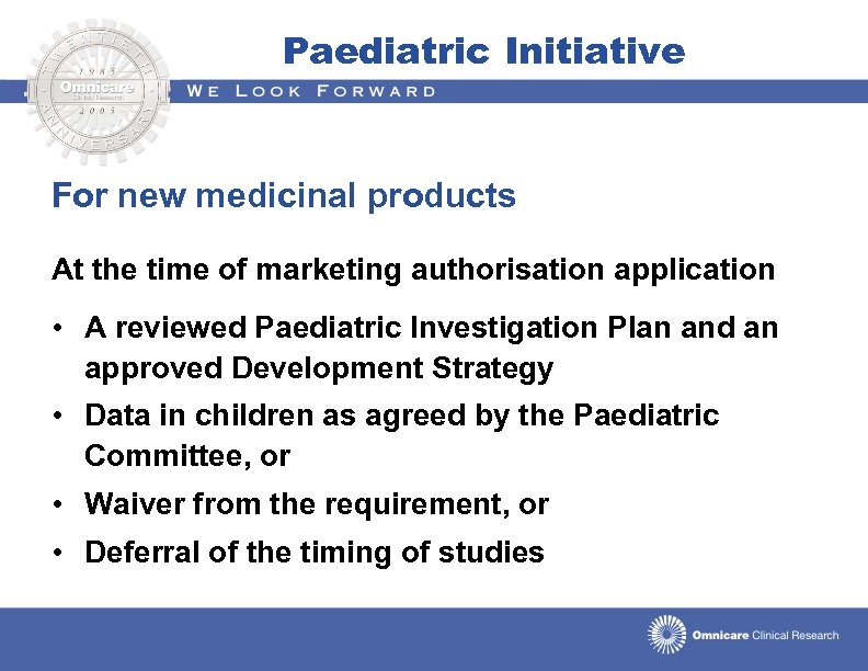 Paediatric Initiative For new medicinal products At the time of marketing authorisation application •