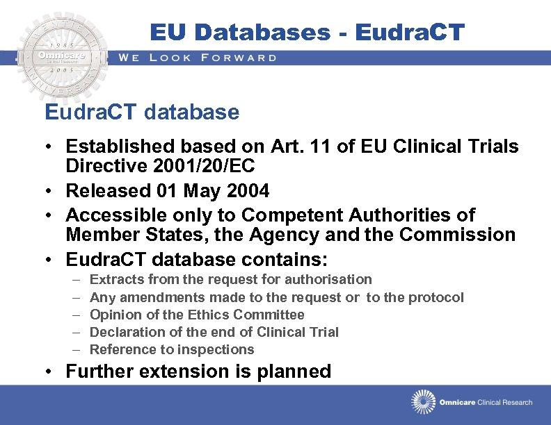 EU Databases - Eudra. CT database • Established based on Art. 11 of EU