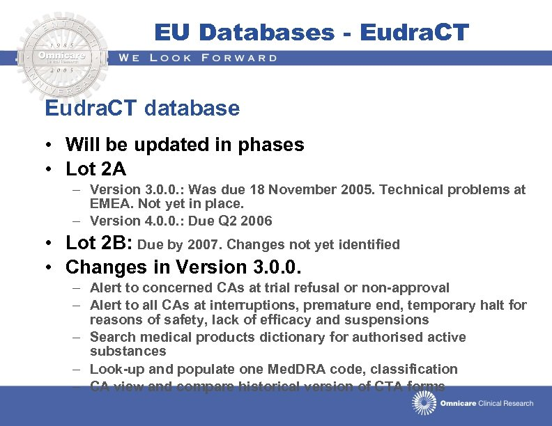 EU Databases - Eudra. CT database • Will be updated in phases • Lot