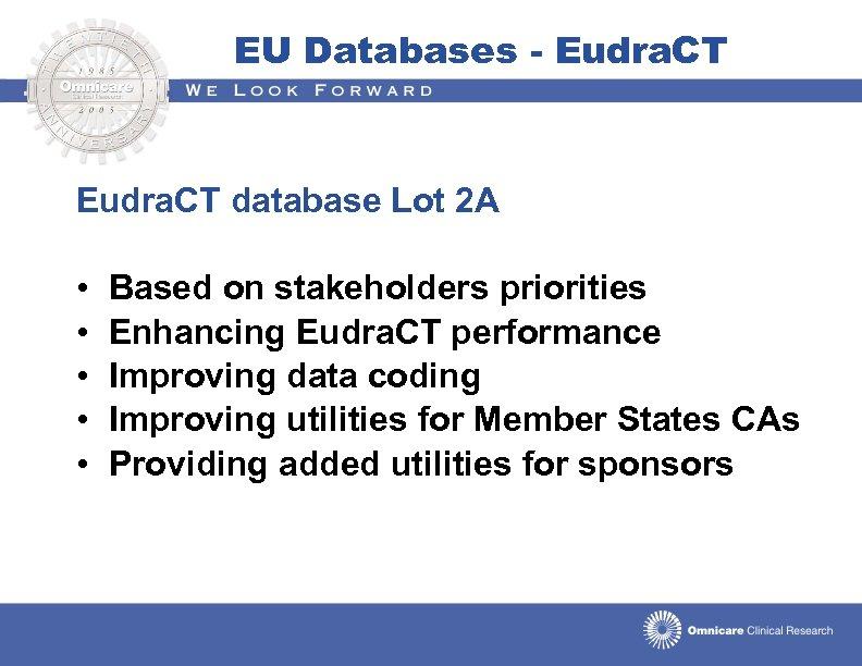 EU Databases - Eudra. CT database Lot 2 A • • • Based on