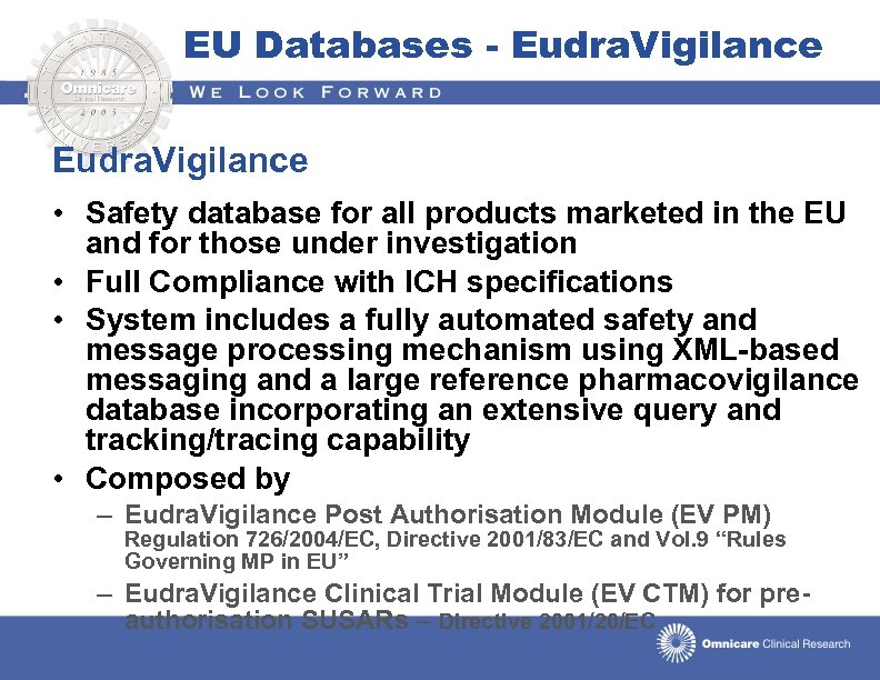 EU Databases - Eudra. Vigilance • Safety database for all products marketed in the