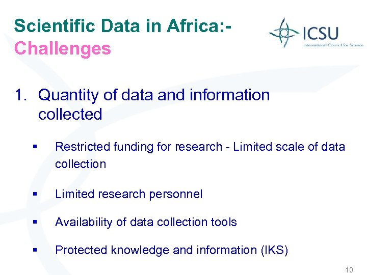 Scientific Data in Africa: Challenges 1. Quantity of data and information collected § Restricted