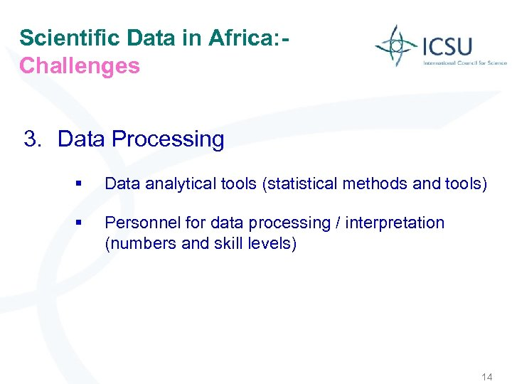 Scientific Data in Africa: Challenges 3. Data Processing § Data analytical tools (statistical methods
