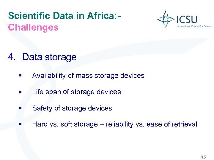Scientific Data in Africa: Challenges 4. Data storage § Availability of mass storage devices