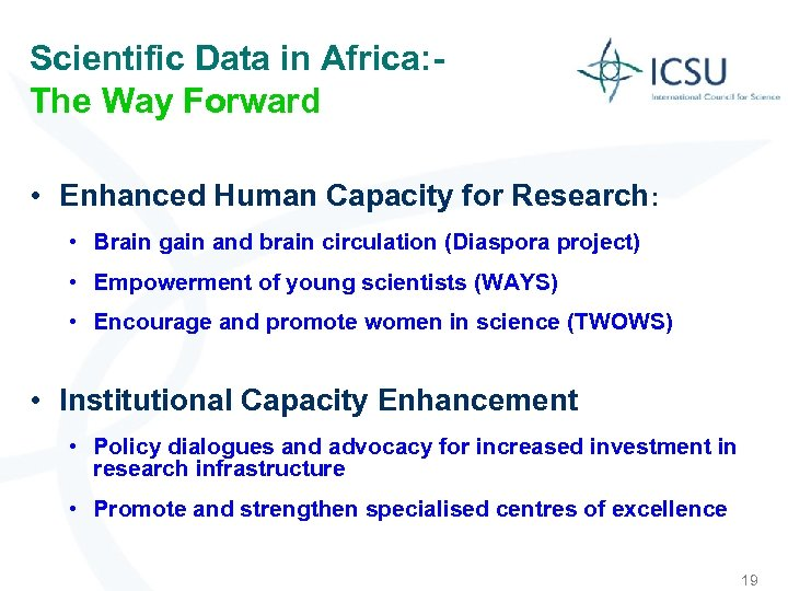 Scientific Data in Africa: The Way Forward • Enhanced Human Capacity for Research: •
